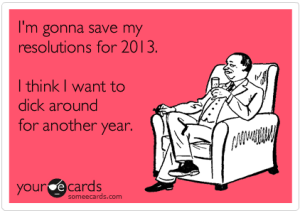 Reasons not to make NY's resolutions